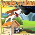 The aliens are invading your neighborhood & its down to Spunky the Dog!